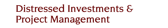 Distressed Investments & Project Management